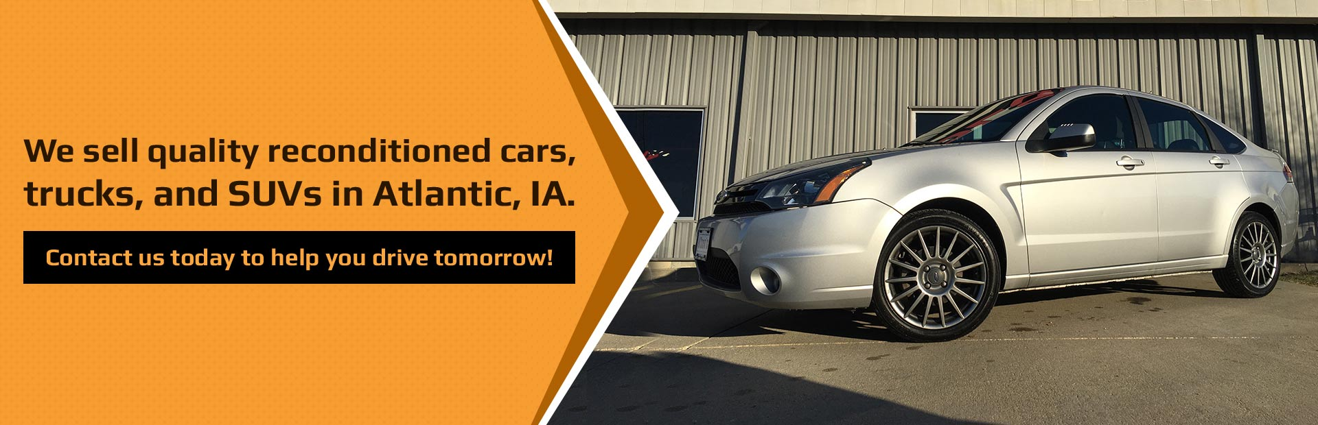 We sell quality reconditioned cars, trucks and SUVs in Atlantic, IA. Contact us today to help you drive tomorrow!