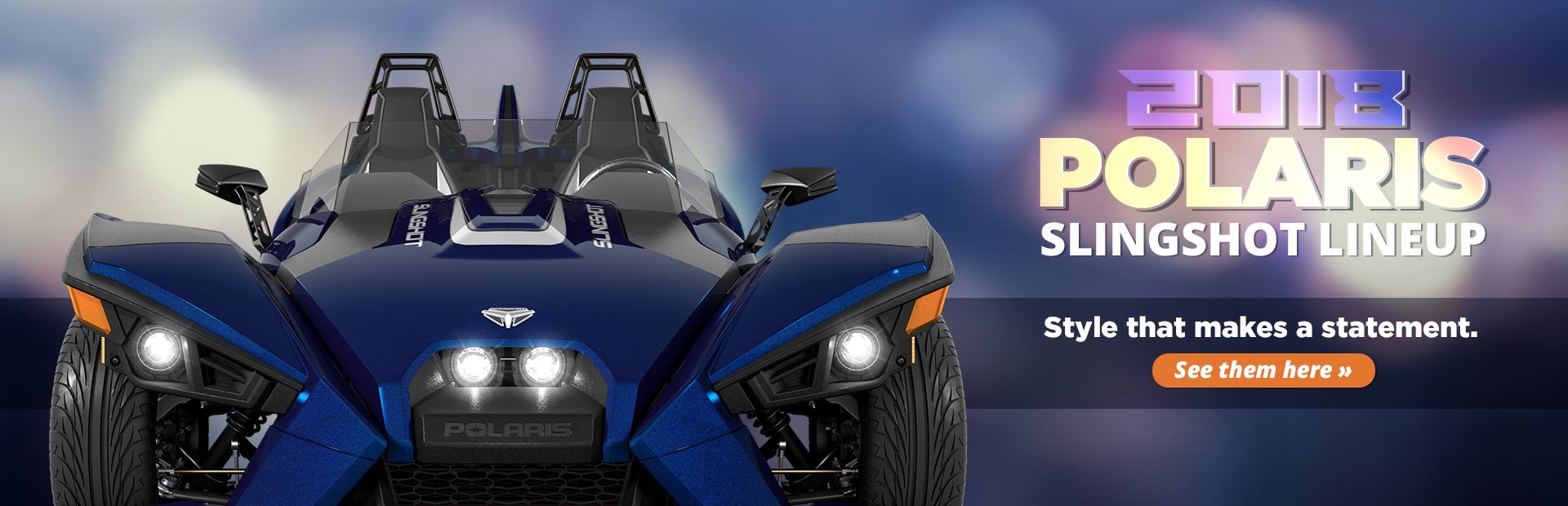 2018 Polaris Slingshot Lineup: Click here to view the models.