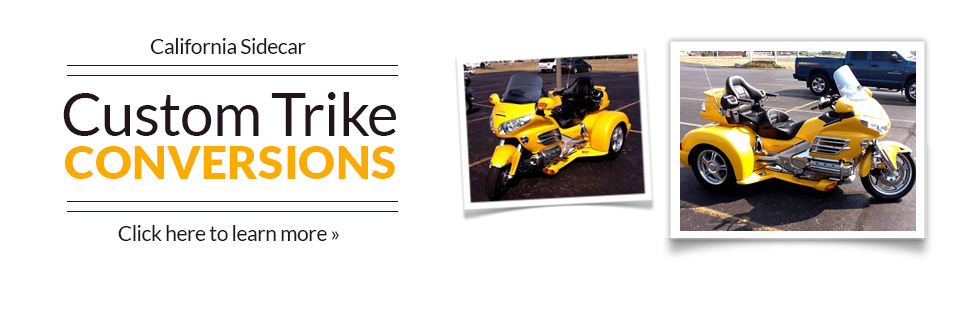 California Sidecar Custom Trike Conversions: Click here to learn more.