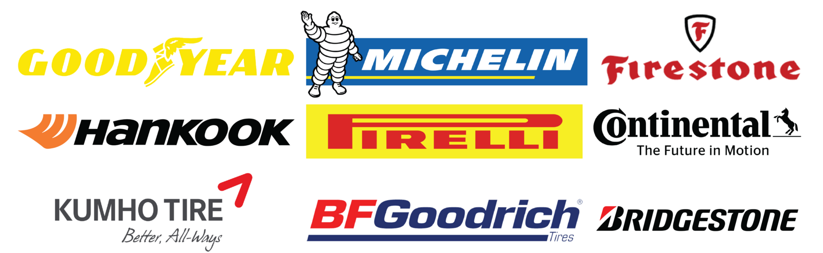 We proudly offer products from: Goodyear, Michelin, Firestone, Hankook, Pirelli, Continental, Kumho Tire, BFGoodrich and Bridgestone.