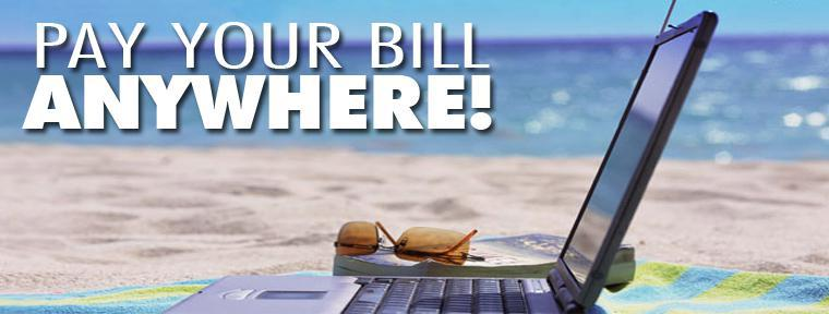 Pay your bill anywhere!