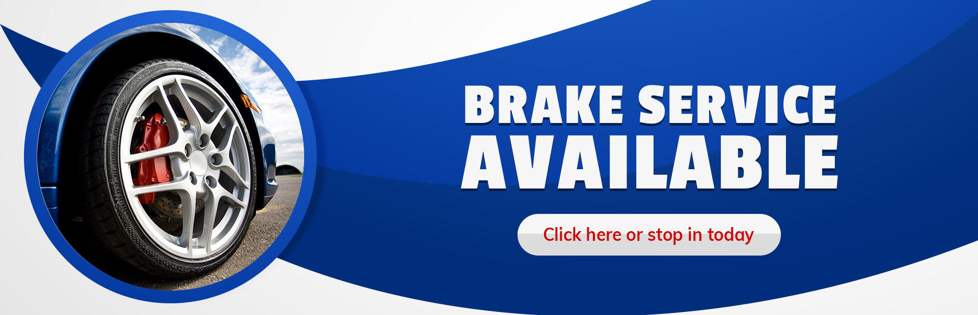 We're offering Brake Services! Click here for more details.