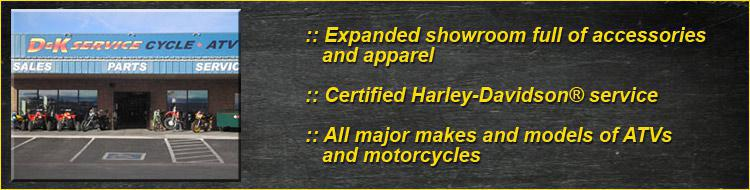 Expanded showroom full of accessories and apparel. Certified Harley-Davidson® service. All major makes and models of ATVs and motorcycles.