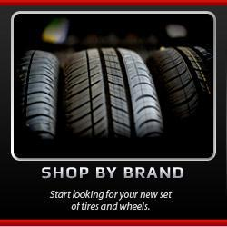 Shop by Brand: Start looking for your new set of tires and wheels.