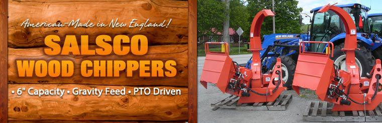 Salsco wood chippers are Made in New England. Click here to check them out.