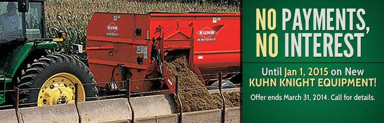 No Payments, No Interest Until Jan 1, 2015 on New Kuhn Knight Equipment: This offer ends March 31, 2014. Call for details.