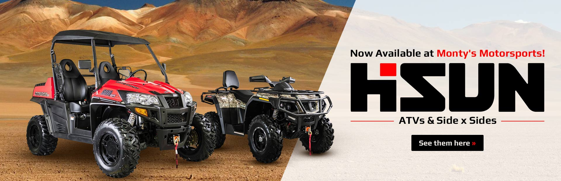 Hisun ATVs and side x sides are now available at Monty's Motorsports!