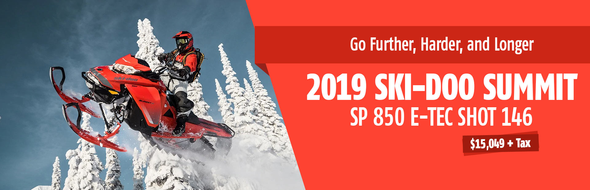Get the 2019 Ski-Doo Summit SP 850 E-TEC SHOT 146 for $15,049 + tax!