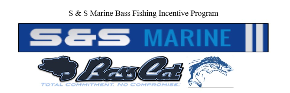 S & S Marine Bass Fishing Incentive Program
