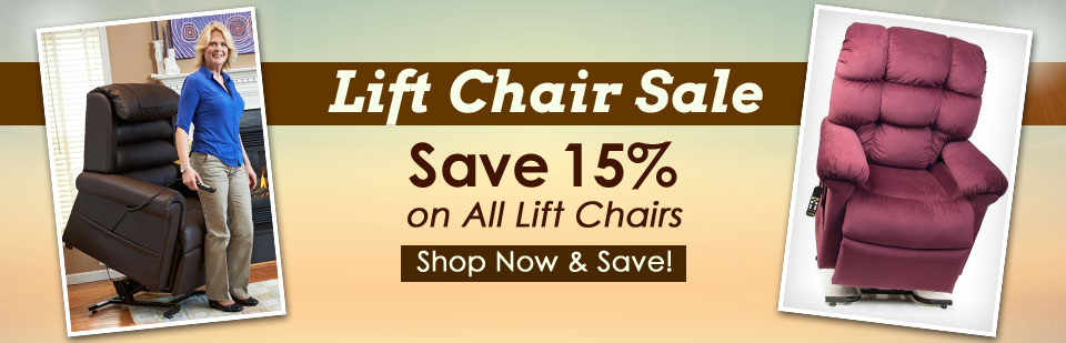 Save 15% on all lift chairs!
