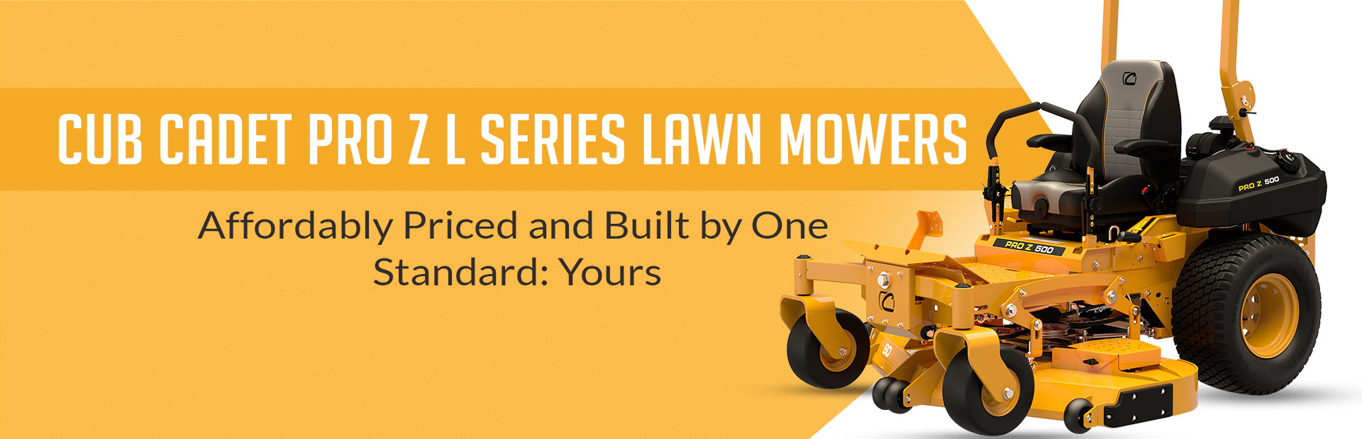 Cub Cadet Pro Z L Series Lawn Mowers: Click here to view the models.