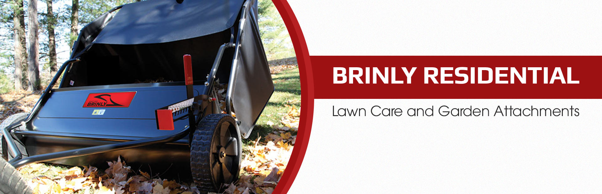 Brinly Residential Lawn Care and Garden Attachments: Click here to view the models.