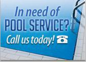In need of pool service? Call us today!