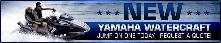 New Yamaha Watercraft - Jump on one today!