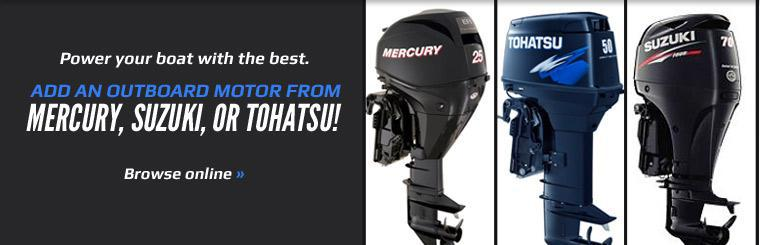 Add an outboard motor from Mercury, Suzuki, or Tohatsu!