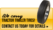 We carry Tractor trailer tires! Contact us today for details