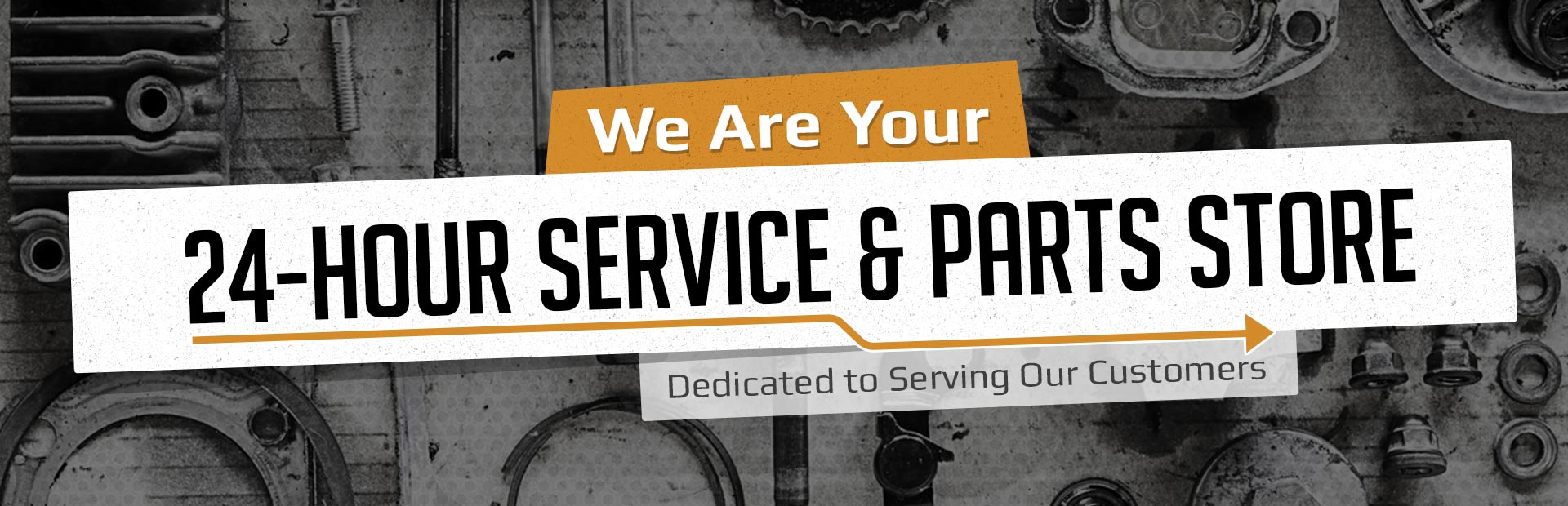 We are your 24-hour service and parts store!