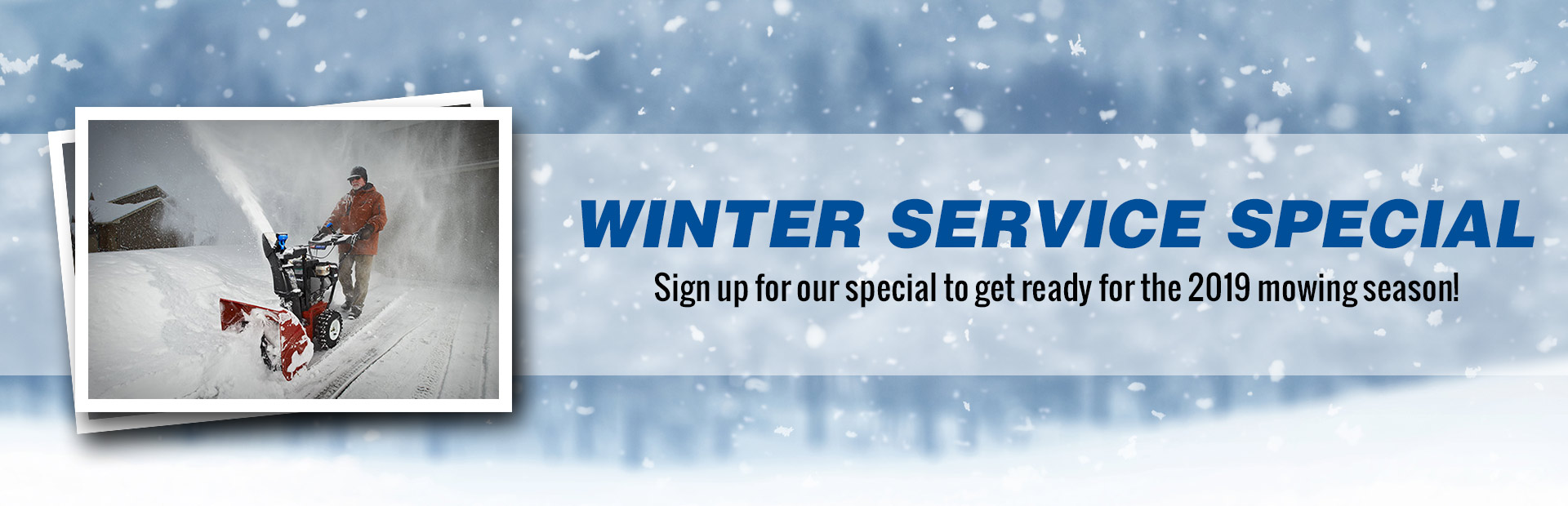 Winter Service Special: Sign up for our special to get ready for the 2019 mowing season!