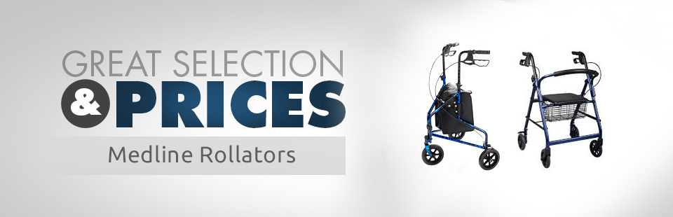 We have a great selection and prices on Medline rollators! Click here to shop online.
