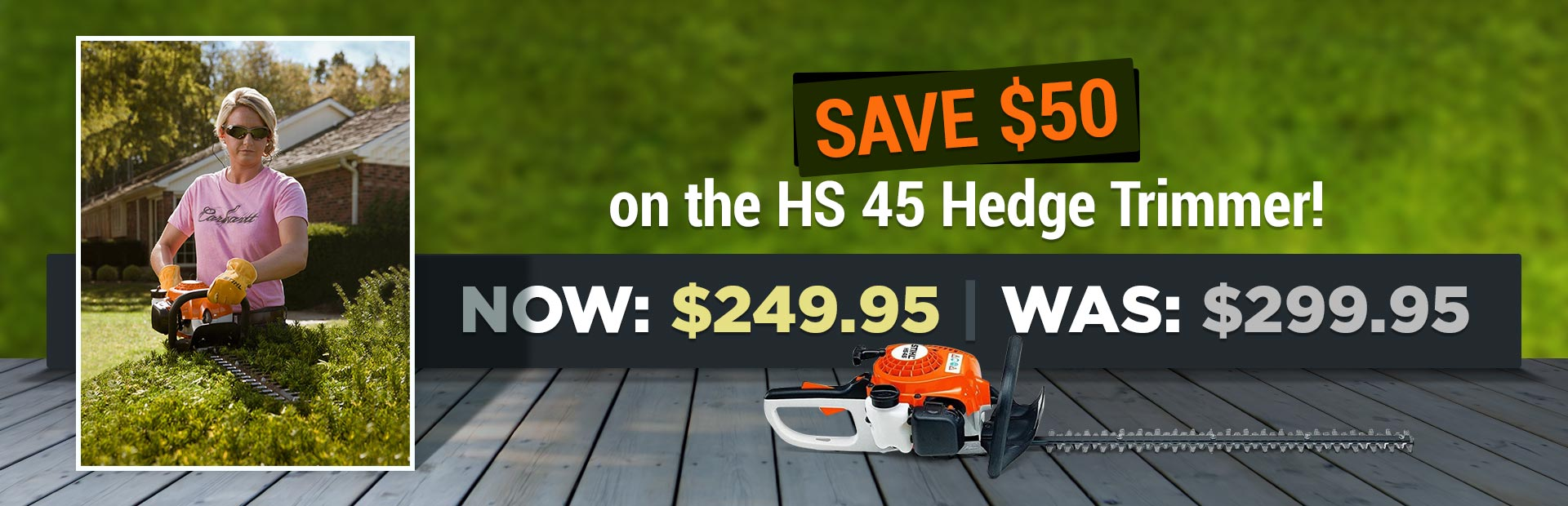 Save $50 on the STIHL HS 45 hedge trimmer!