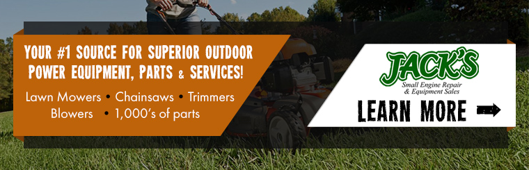 Shop Jack's for Lawn Mowers, Chainsaws, Trimmers, Blowers, Parts & More!