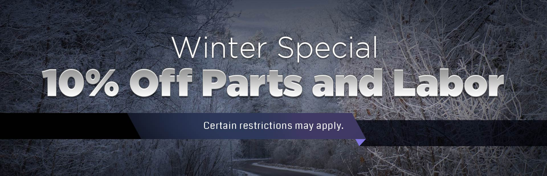 Winter Special: Get 10% off parts and labor! Certain restrictions may apply. Click here to view the services we offer.