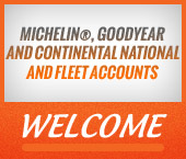 Michelin®, Goodyear, and Continental national and fleet accounts are welcome!