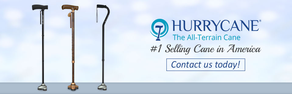 The Hurrycane is the #1 selling cane in America! Click here to contact us today.