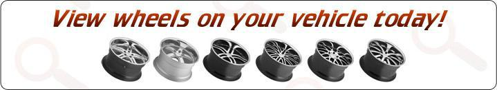 View wheels on your vehicle today!