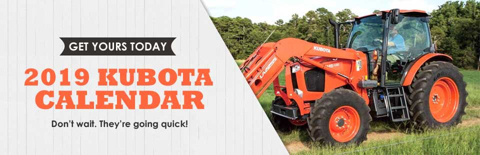 Kubota 2019 Calendars are in!