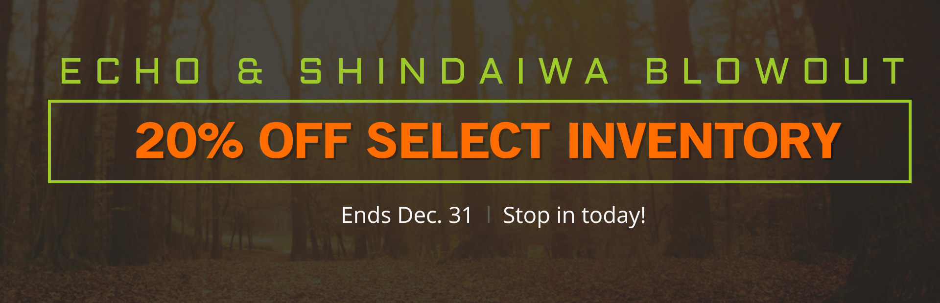 ECHO and Shindaiwa Blowout: Get 20% off select inventory!