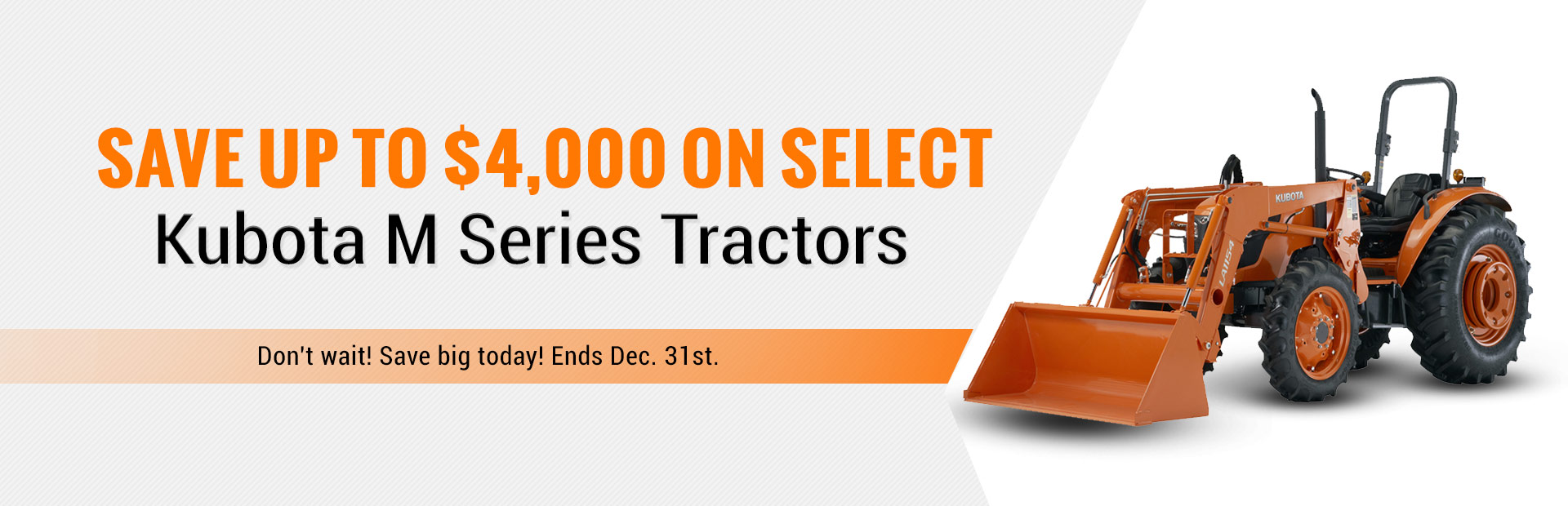 Save up to $4,000 on select Kubota M Series tractors!