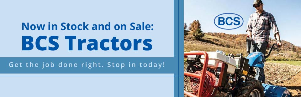 BCS tractors are now in stock and on sale! Get the job done right. Stop in today!