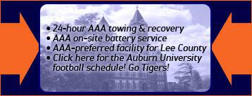 24-hour AAA towing and recovery. AAA on-site battery service. AAA-preferred facility for Lee County. Click here for the Auburn University football schedule! Go Tigers!