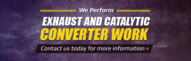 We perform exhaust and catalytic converter work! Contact us today for more information.