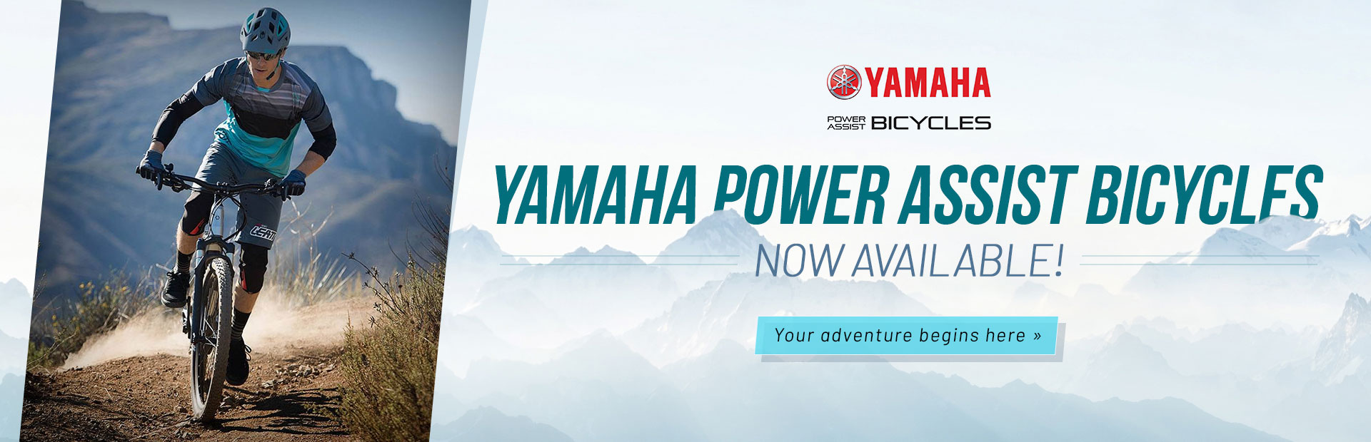Yamaha Power Assist Bicycles now available! Your adventure begins here. Click here to view the model