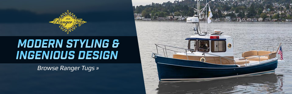 Modern Styling & Ingenious Design: Browse Ranger Tugs
