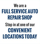 We are a Full Service Auto Repair Shop Stop in at one of our Convenient locations today
