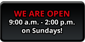 We are open 9:00 a.m. - 2:00 p.m. on Sundays!