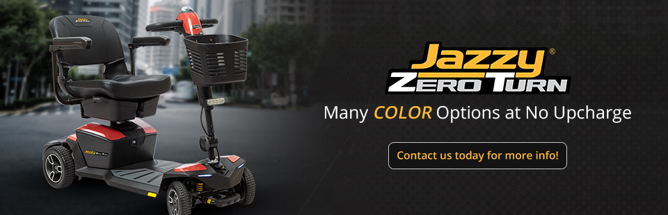Jazzy® Zero Turn: We have many color options at no upcharge! Contact us today for more info!