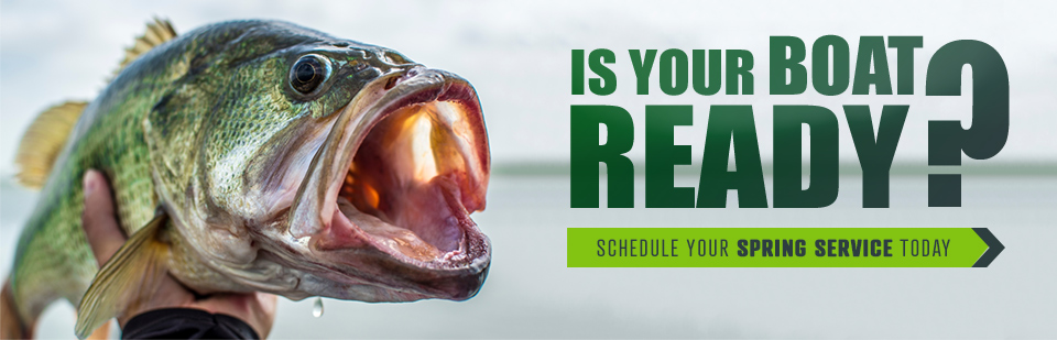 Is your boat ready? Schedule your Spring Service today!
