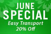 June Special: Easy Transport 20% Off