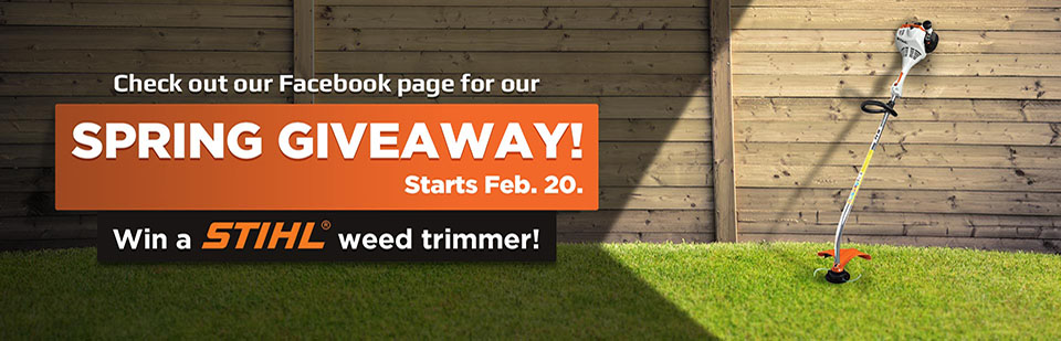 Check out our Facebook page for our Spring Giveaway! Win a STIHL weed trimmer!