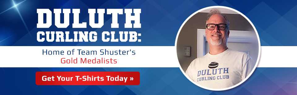 Duluth Curling Club is the home of Team Shuster's gold medalists! Get your t-shirts today!