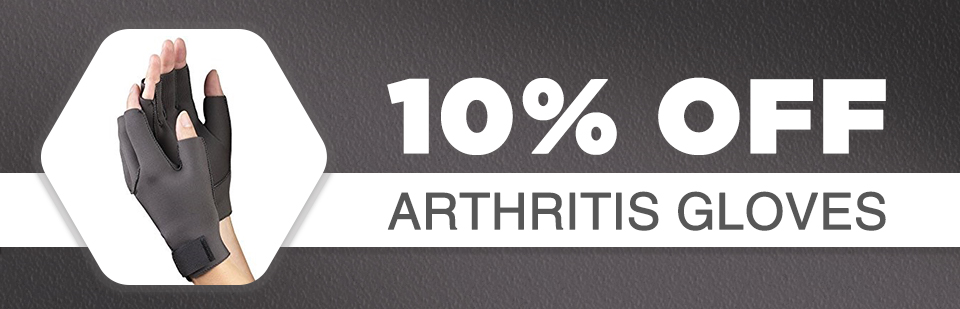 10% Off Arthritis Gloves: Click here to print the coupon.