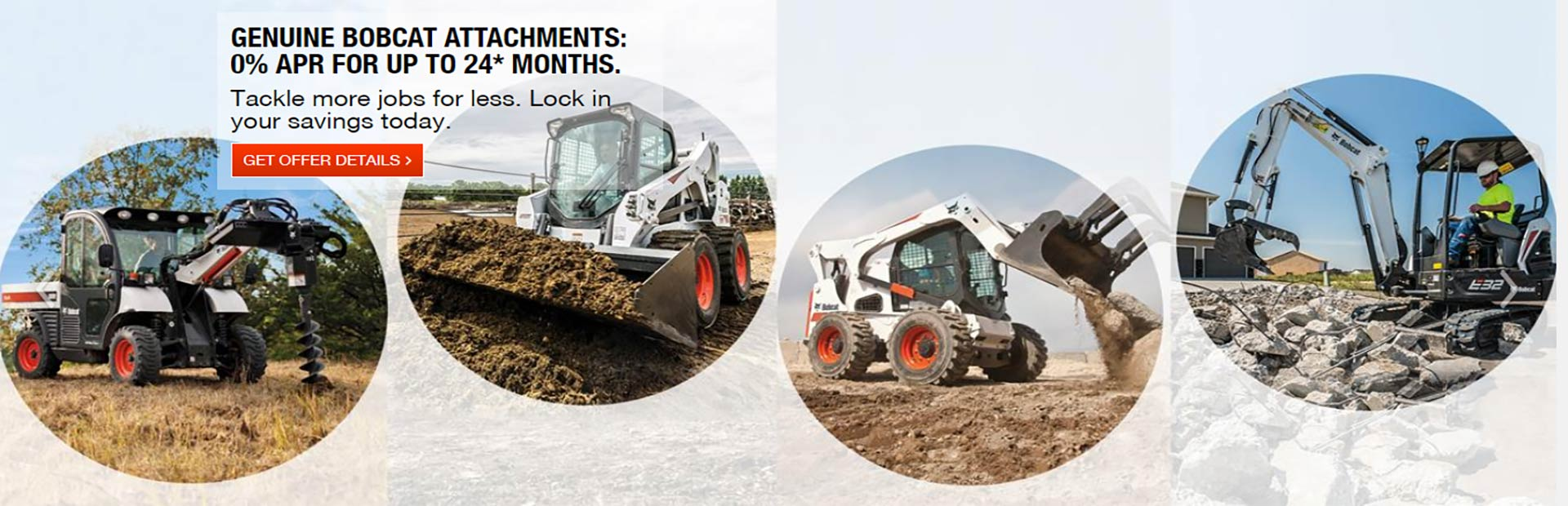 Genuine Bobcat Attachments: 0% APR for up to 24* Months. Get Offer Details.