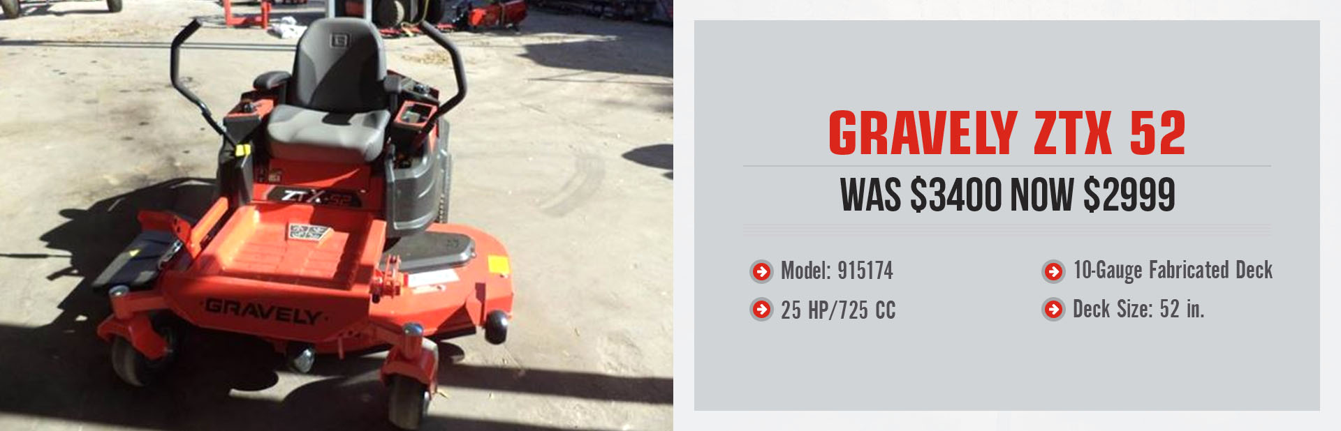 Gravely ZTX 52 is on sale for $2,999! Contact us for details.