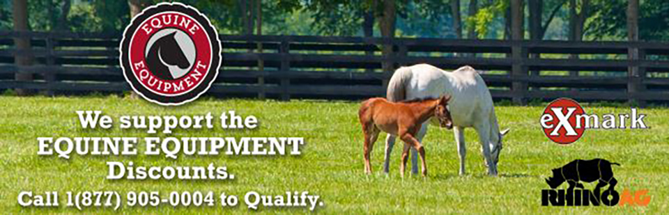 We Support the Equine Equipment Discounts.  Call 1-877-905-0004 to Qualify