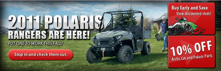 2011 Polaris Rangers are here! Stop in and check them out.