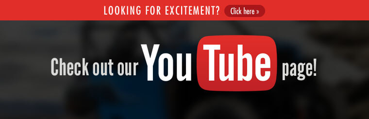 Looking for excitement? Click here to check out our YouTube page!
